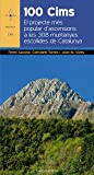 100 Cims: El projecte més popular d'ascensions a les 308 muntanyes escollides de Catalunya: 156 (Azimut)
