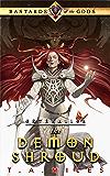 The Demon Shroud: Bastards of the Gods Dark Fantasy (Enthraller Book 1)
