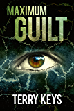 Maximum Guilt: A Crime Thriller: David Porter Mystery #2 (Hidden Guilt book 2 of 3)