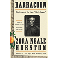 Barracoon: The Story of the Last Black Cargo: The Story of the Last Black Cargo