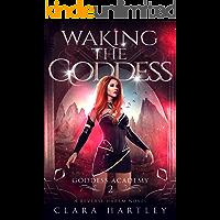 Waking the Goddess (Goddess Academy Book 2)