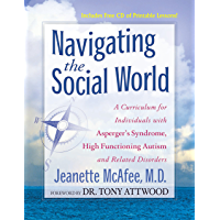 Navigating the Social World: A Curriculum for Individuals with Asperger's Syndrome, High Functioning Autism and Related…