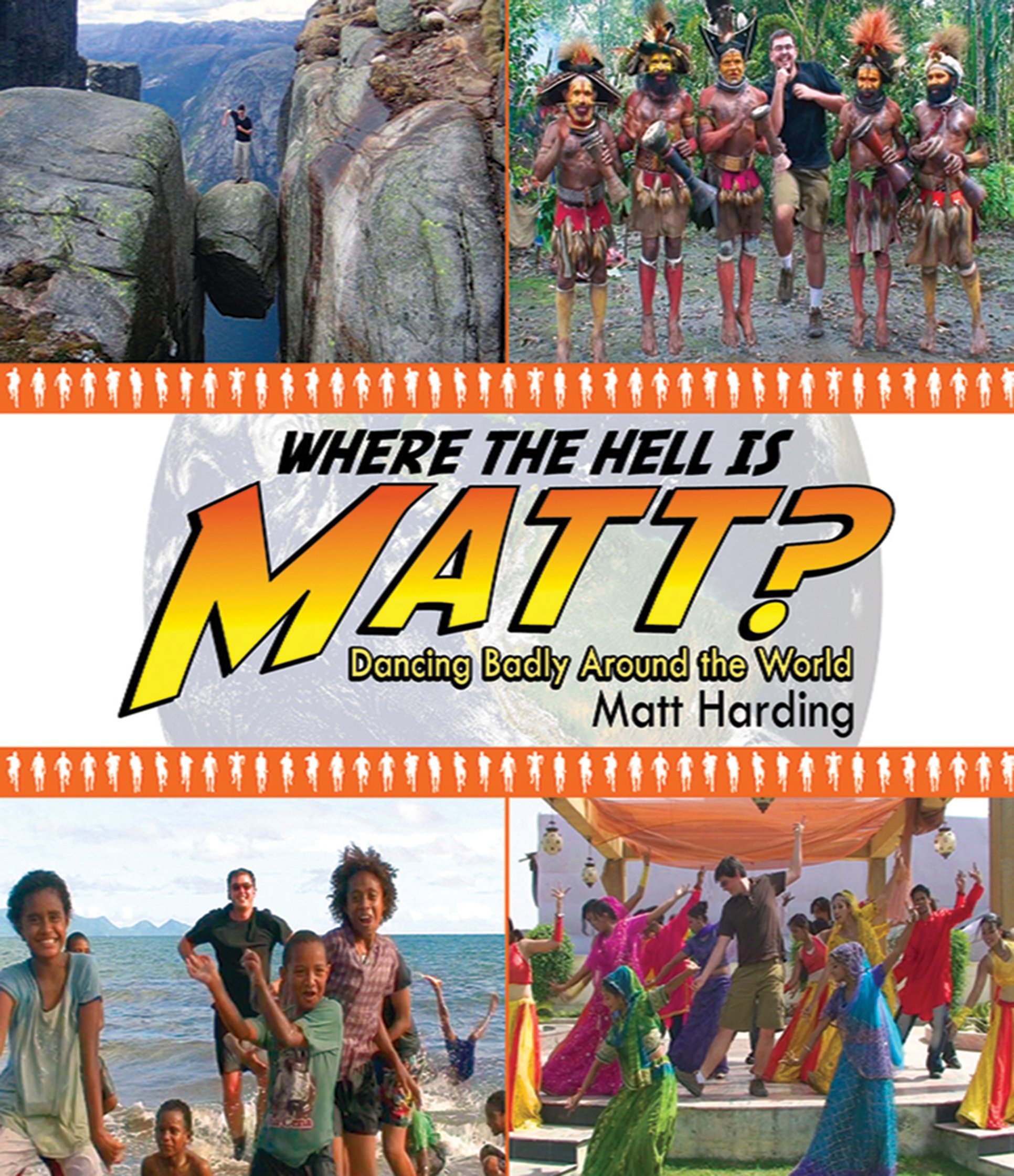 Download Where the Hell is Matt?: Dancing Badly Around the World PDF