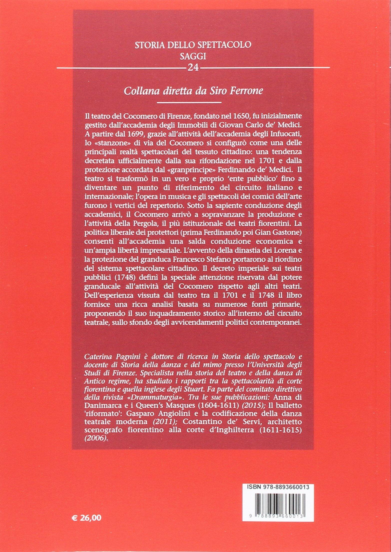 Il teatro del Cocomero a Firenze 1701-1748 Storia dello spettacolo. Saggi: Amazon.es: Pagnini, Caterina: Libros en idiomas extranjeros
