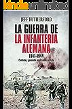 La guerra de la infantería alemana. 1941-1944 (Historia del siglo XX)