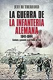 La guerra de la infantería alemana. 1941-1944