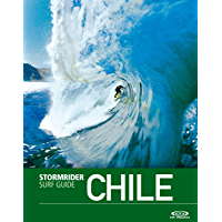 The Stormrider Surf Guide Chile (Stormrider Surfing Guides) (English Edition)