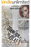 Through the Glass: A Young Adult Mystery Romance Duology (The Window Series Book 2)