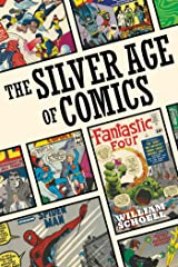 The Silver Age of Comics Kindle Edition