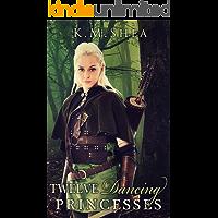 The Twelve Dancing Princesses (Timeless Fairy Tales Book 10)