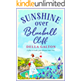 Sunshine Over Bluebell Cliff: A wonderfully uplifting read for 2021