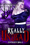 Really Undead (Vampirarchy Book 4)