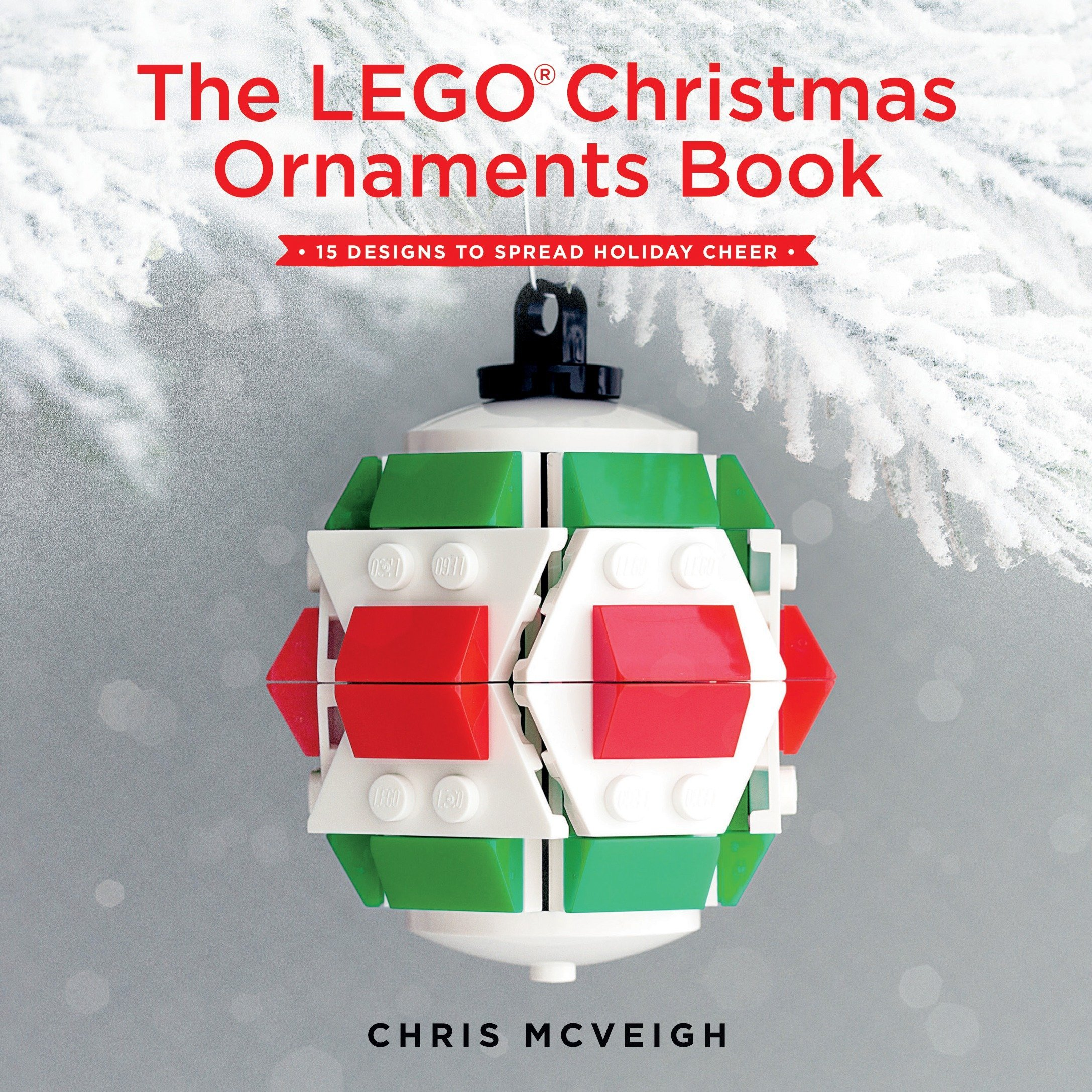 The Lego Christmas Ornaments Book 15 Designs To Spread Holiday