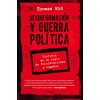 Desinformación y guerra política: Historia de un siglo de falsificaciones y engaños