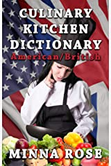 Culinary Kitchen Dictionary: American / British Kindle Edition