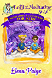 Lolli and the Meditating Snail (Meditation Adventures for Kids Book 4)