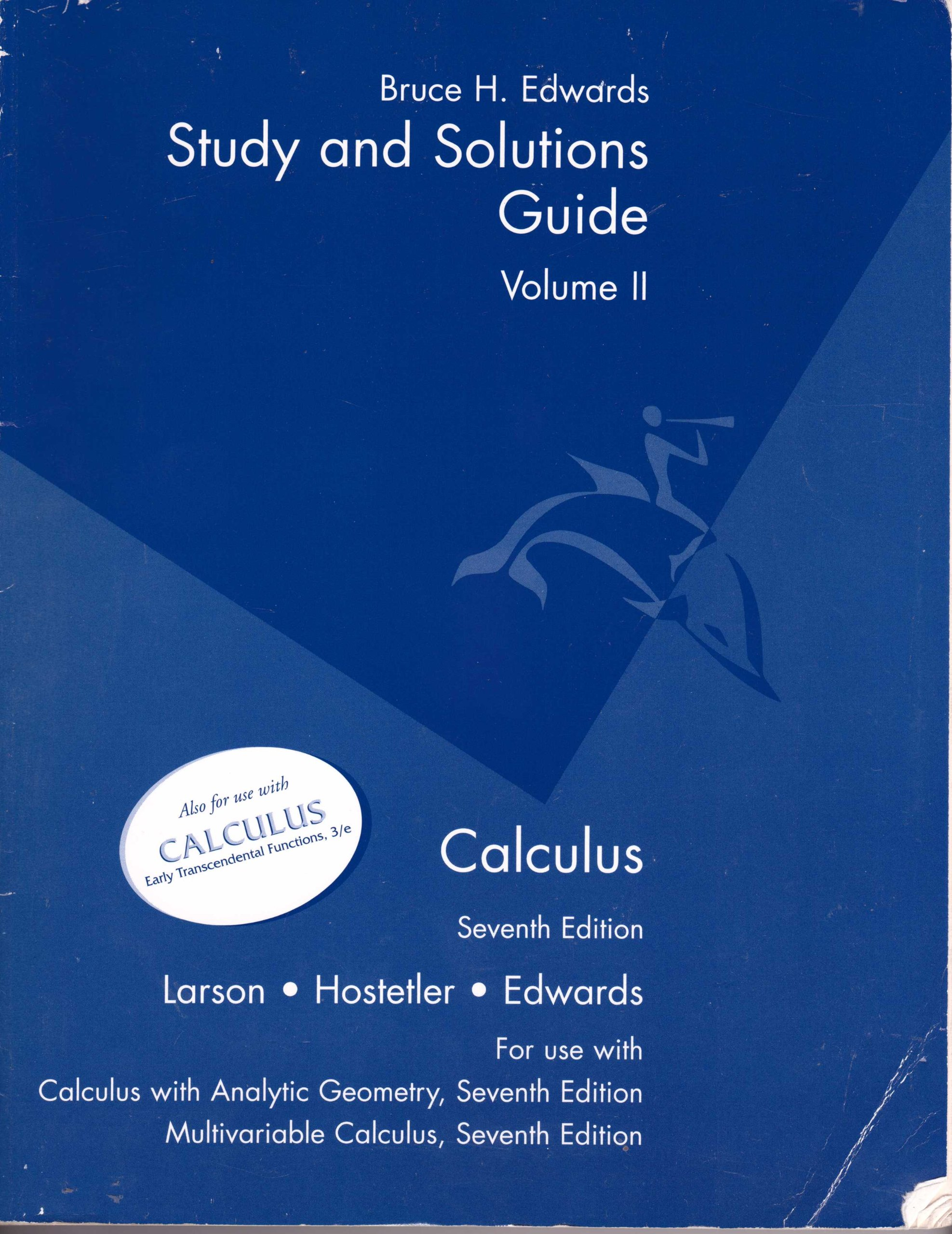 Calculus, 7th Edition, STUDY AND SOLUTIONS GUIDE, VOLUME II (FOR USE WITH:  Calculus with Analytic Geometry, 7th ed.; and Multivariable Calculus, 7th  ed., ...
