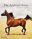 Arabian Horse: Mystery, History and Magic