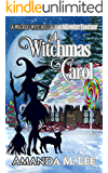 A Witchmas Carol: A Wicked Witches of the Midwest Fantasy