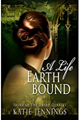 A Life Earthbound (The Dryad Quartet Book 3) Kindle Edition