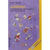 Alzheimer. Come favorire la comunicazione nella vita quotidiana