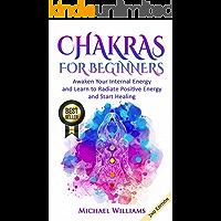 CHAKRAS: Chakras for Beginners - Awaken Your Internal