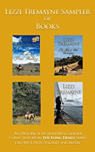 Lizzi Tremayne Sampler of Books: An Historical Fiction First Chapter Collection from The Long Trails Series:  Old West, New Zealand, and Russia