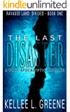 The Last Disaster - A Post-Apocalyptic Thriller (Ravaged Land: Divided Book 1)