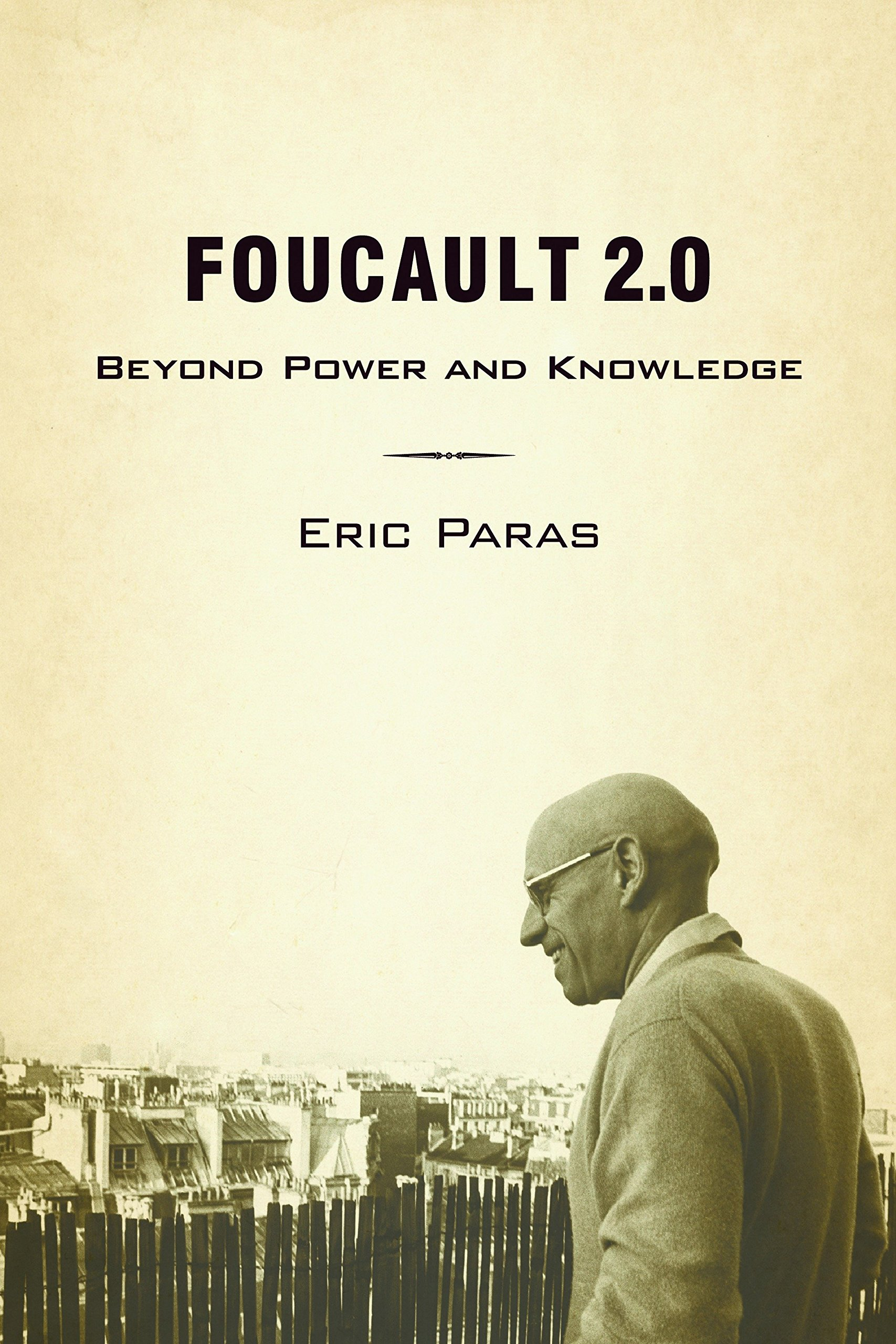 Read Online Foucault 2.0: Beyond Power and Knowledge PDF