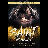 Saint – Der Heilige: Ein Roman aus Bostons Unterwelt