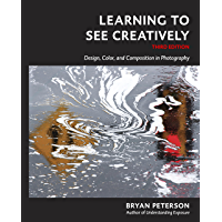 Learning to See Creatively, Third Edition: Design, Color, and Composition in Photography book cover