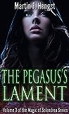 The Pegasus's Lament: The Swordmage Trilogy: Book 3 (Magic of Solendrea)