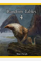 The Book of Random Tables 4: Fantasy Role-Playing Game Aids for Game Masters (Fantasy RPG Random Tables) Kindle Edition