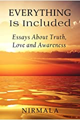 Everything Is Included: Essays About Truth, Love, and Awareness Kindle Edition