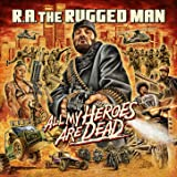 All My Heroes Are Dead [Explicit]