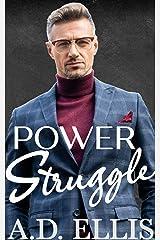 Power Struggle: A Steamy M/M Age-Gap, Forced Proximity Romance Kindle Edition