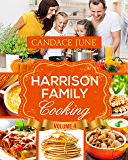Harrison Family Cooking Volume 4