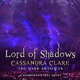 Lord of Shadows: The Dark Artifices, Book 2 (A Shadowhunter Novel)