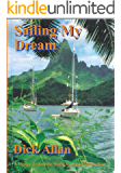 Sailing My Dream: A Voyage Around the World in a Small Sailing Boat (English Edition)