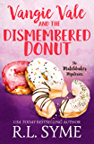 Vangie Vale and the Dismembered Donut (The Matchbaker Mysteries Book 5)