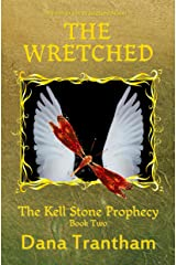 The Wretched (The Kell Stone Prophecy Book 2) Kindle Edition