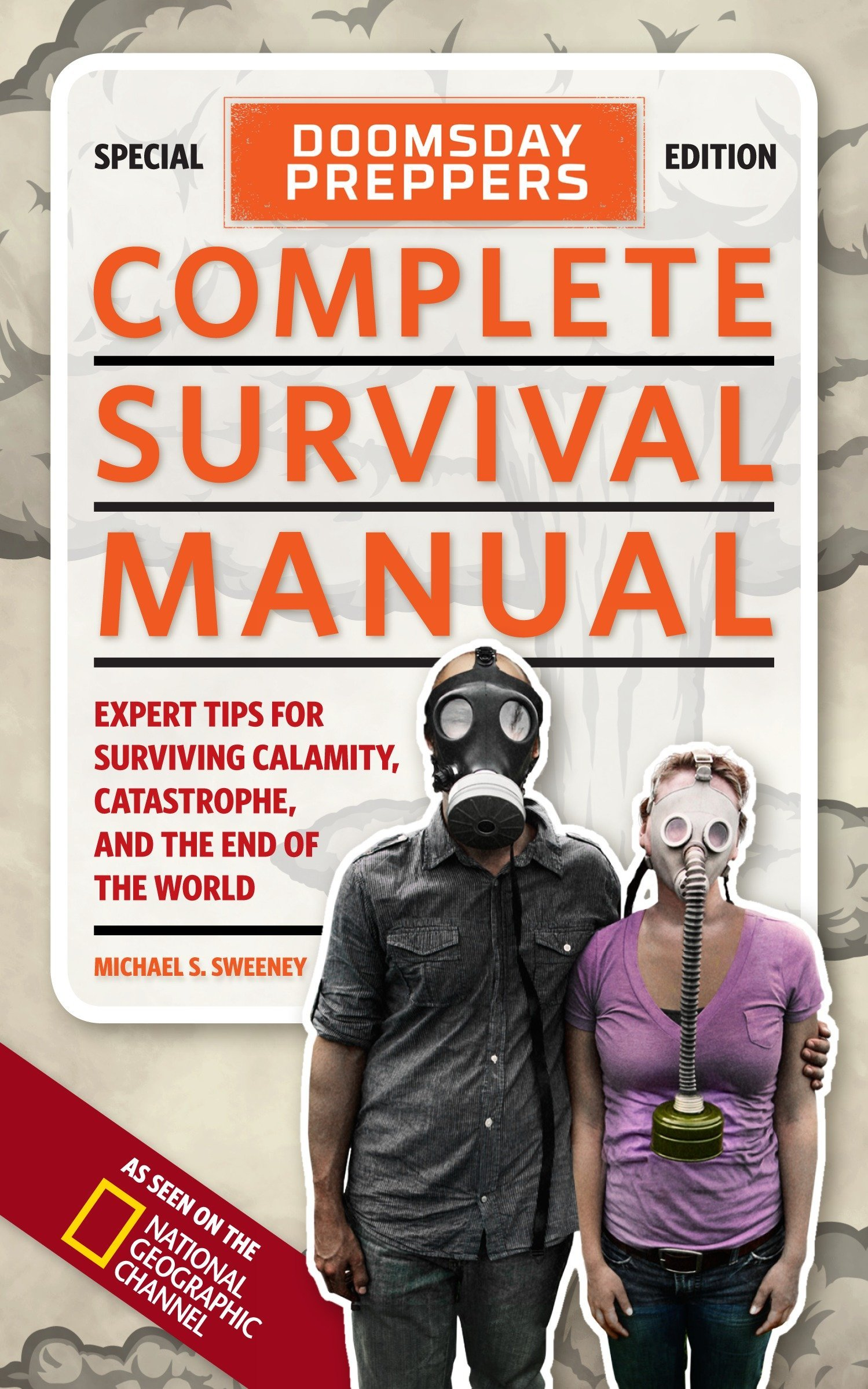 Doomsday Preppers Complete Survival Manual: Expert Tips for Surviving  Calamity, Catastrophe, and the End of the World: Amazon.co.uk: Michael S.  Sweeney: ...