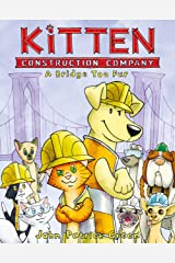 Kitten Construction Company: A Bridge Too Fur Kindle Edition