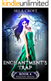 Enchantment's Trap (Vampire Magic Book 4) (English Edition)