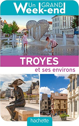 Guide Un Grand Week end à Troyes