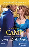Conquista do Amor (Harlequin Rainhas do Romance Histórico Livro 5)