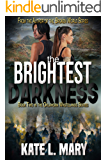 The Brightest Darkness: A Post-Apocalyptic Zombie Novel (Oklahoma Wastelands Book 2)