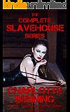 The COMPLETE Slavehouse Series: A FemDom Saga Like No Other