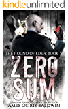 Zero Sum: An Alexi Sokolsky Supernatural Thriller (Alexi Sokolsky: Hound of Eden Book 3)