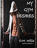My Gym Desires (ASNAD Series Book 1)